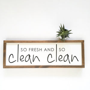 So Fresh and So Clean Sign
