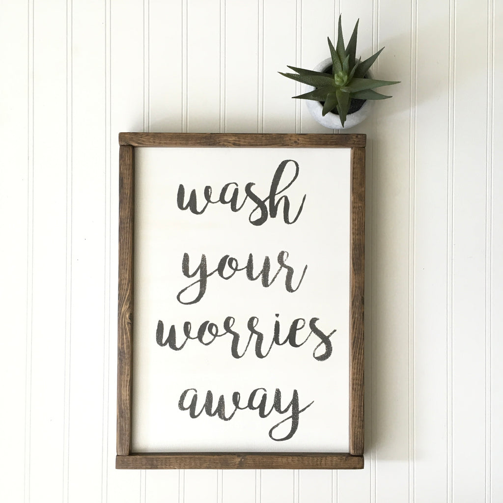 Wash Your Worries Away Sign