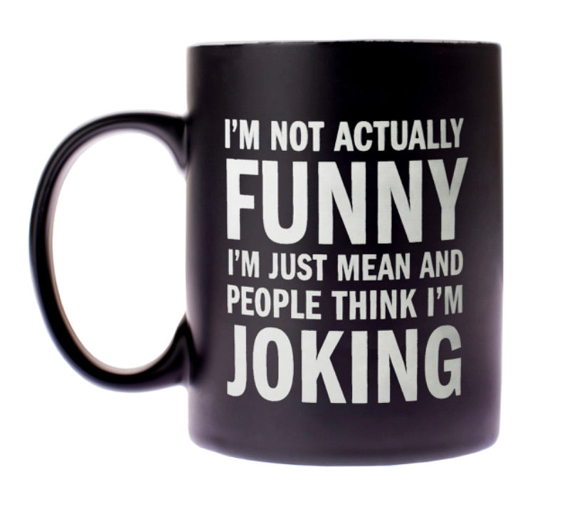 I'm Not Actually Funny Mug