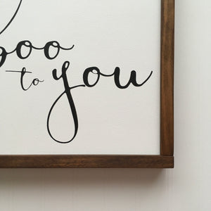 Boo to You Sign