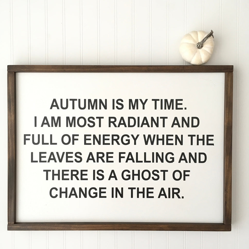 Autumn Is My Time Sign