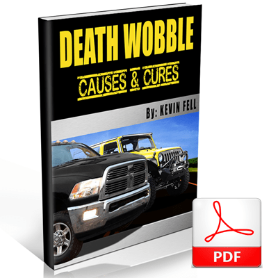 Death Wobble Causes and Cures - book by Kevin Fell - KevinsOffroad.com / Overland-Ready.com