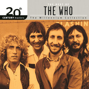ARTIST:  The Who<br>CD  TITLE:  The Best Of The Who: 20th Century Masters - The Millennium Collection