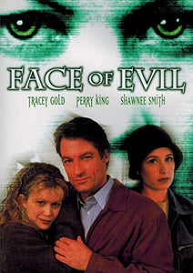 BLU-RAY TITLE:  Face of Evil <br>ACTORS: Tracey Gold, Perry King, Shawnee Smith, Don Harvey, Brigitta Dau