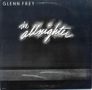 Artist: Glenn Frey<br>Album: The Allnighter