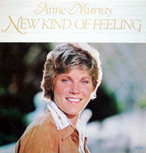 Artist: Anne Murray<br>Album: New Kind Of Feeling