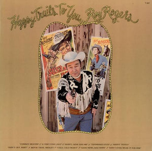 Artist: Roy Rogers (3)<br>Album: Happy Trails To You