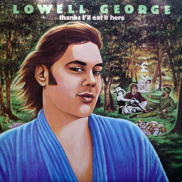 Artist: Lowell George<br>Album: Thanks I'll Eat It Here