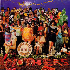 ARTIST:  Frank Zappa & The Mothers Of Invention<br>VINYL LP TITLE:  We're Only In It For The Money