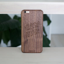 iPhone 6 Wood Cover - Always Believe, Never Give up