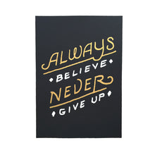 Always Believe, Never Give Up (Medium Gold Print)