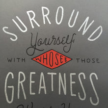 Surround Yourself with Those who see greatness within you (Silver Large Print)
