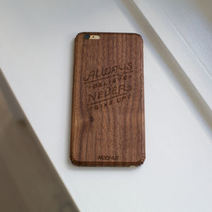 iPhone 6 Plus Wood Cover - Always Believe, Never Give Up