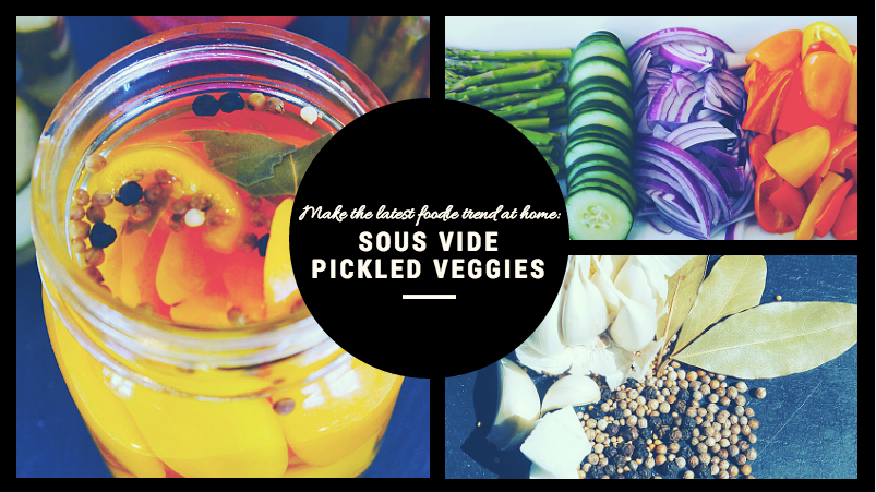 Make the Latest Foodie Trend at Home: Sous Vide Pickled Veggies