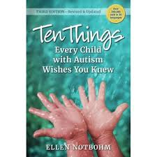 Ten Things Every Child with Autism Wishes You Knew - 3rd Edition