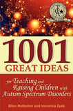 1001 Great Ideas for Teaching and Raising Children with Autism or Asperger's (B1)