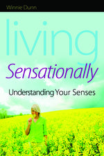 Living Sensationally: Understanding Your Senses (F8)