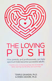 The Loving Push - Temple Grandin, Ph.D. & Debra Moore, Ph.D. (B9)