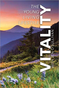 "REF-012 ""VITALITY: The Young Living Lifestyle"" by Jen O'Sullivan"