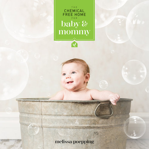 REF 010B The Chemical Free Home For Baby and Mommy by Melissa M. Poepping,