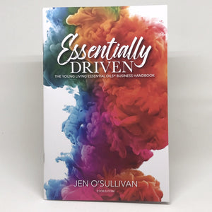 REF 002 Essentially Driven: Young Living Essential Oils Business Handbook by Jen O'Sullivan