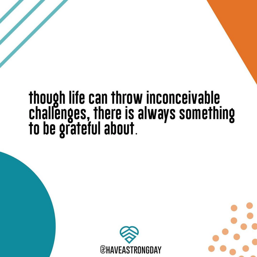 There is always something to be grateful about.