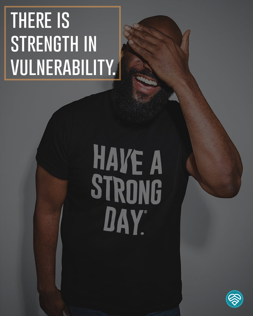 VULNERABILITY IS NOT A SIGN OF WEAKNESS.