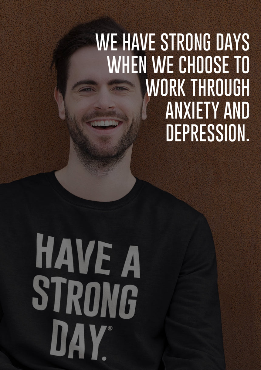 THE ONLY WAY OUT OF ANXIETY AND DEPRESSION IS THROUGH IT.