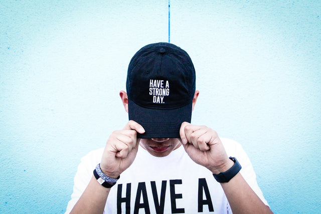 HAVE A STRONG DAY. || MENTAL STRENGTH CAP (BLACK) - HAVE A STRONG DAY.