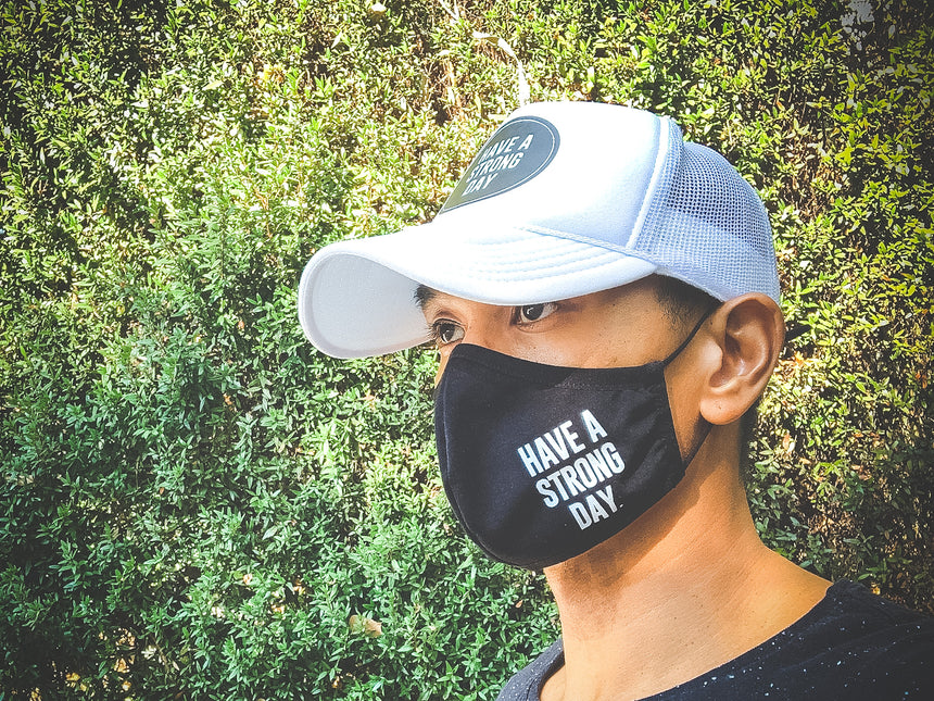 COTTON FACE MASK | HAVE A STRONG DAY. | MENTAL HEALTH | LOVE, ANXIETY, DEPRESSION, SELF-CARE