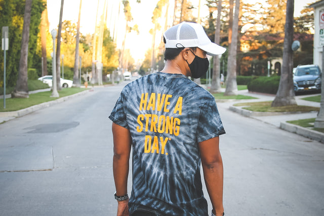 HAVE A STRONG DAY. || TIE DYE SHIRT (BLACK/BLUE/WHITE) - MENTAL HEALTH AWARENES
