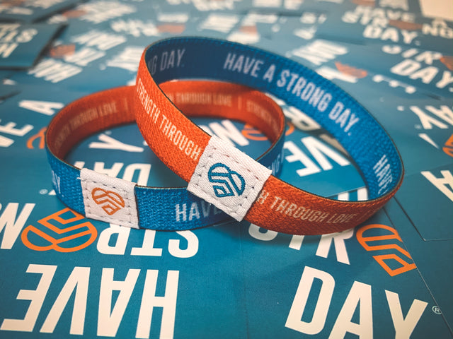 *WRISTBAND PACK* HAVE A STRONG DAY. | MENTAL HEALTH | LOVE, ANXIETY, DEPRESSION, SELF-CARE - HAVE A STRONG DAY.