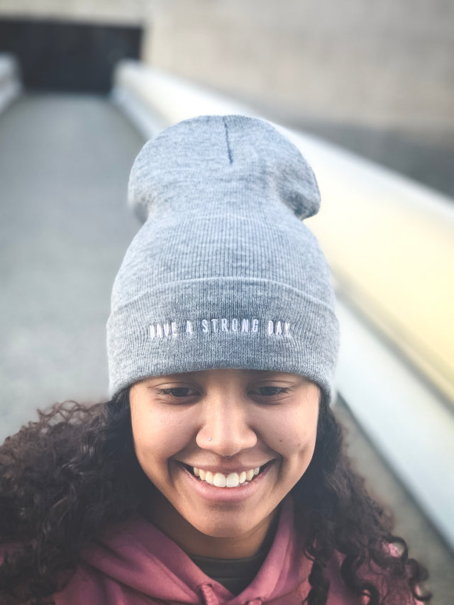 HAVE A STRONG DAY. | MENTAL STRENGTH BEANIE (GREY)-MENTAL HEALTH AWARENESS, ANXIETY, DEPRESSION - HAVE A STRONG DAY.