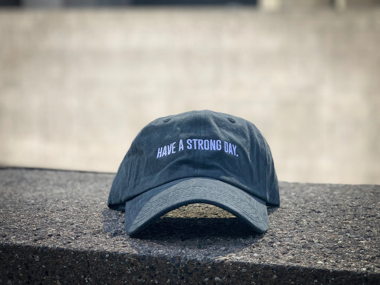 HAVE A STRONG DAY. | PIGMENT DYED HAT (DARK GREY) - MENTAL HEALTH AWARENESS, ANXIETY, DEPRESSION, - HAVE A STRONG DAY.