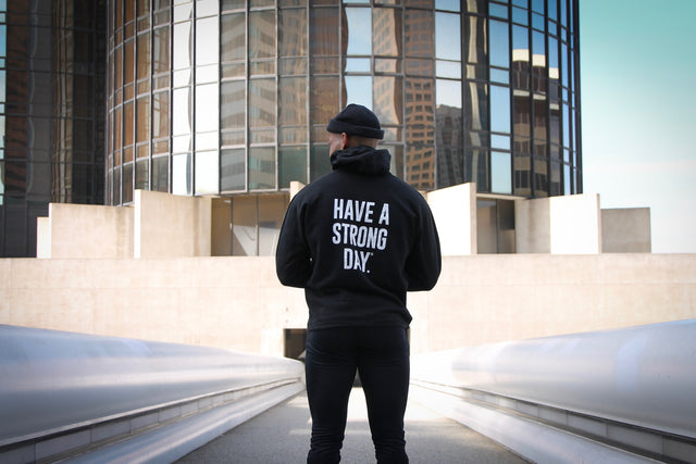 HAVE A STRONG DAY. | MENTAL STRENGTH HOODIE (BLACK)-MENTAL HEALTH AWARENESS, ANXIETY, DEPRESSION - HAVE A STRONG DAY.