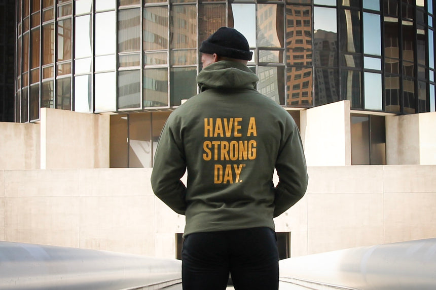 HAVE A STRONG DAY. | MENTAL STRENGTH HOODIE (ARMY)-MENTAL HEALTH AWARENESS, ANXIETY, DEPRESSION - HAVE A STRONG DAY.