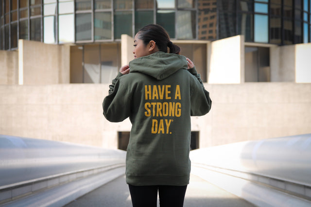 HAVE A STRONG DAY. | MENTAL STRENGTH HOODIE (ARMY)-MENTAL HEALTH AWARENESS, ANXIETY, DEPRESSION