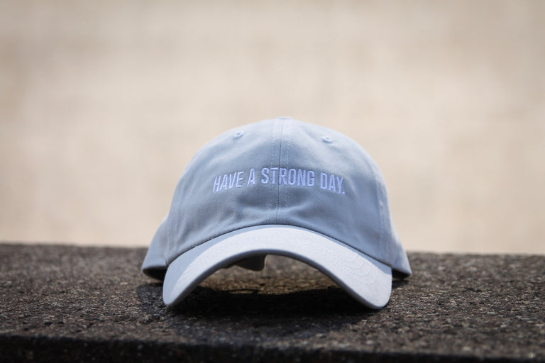 HAVE A STRONG DAY. | DAD HAT (LIGHT GREY) - MENTAL HEALTH AWARENESS, ANXIETY, DEPRESSION, - HAVE A STRONG DAY.