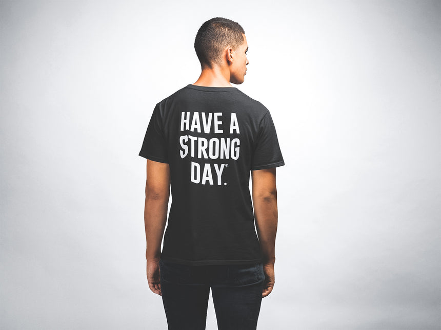 CHOICE SHIRT | HAVE A STRONG DAY (BLACK)-MENTAL HEALTH AWARENESS, ANXIETY, DEPRESSION
