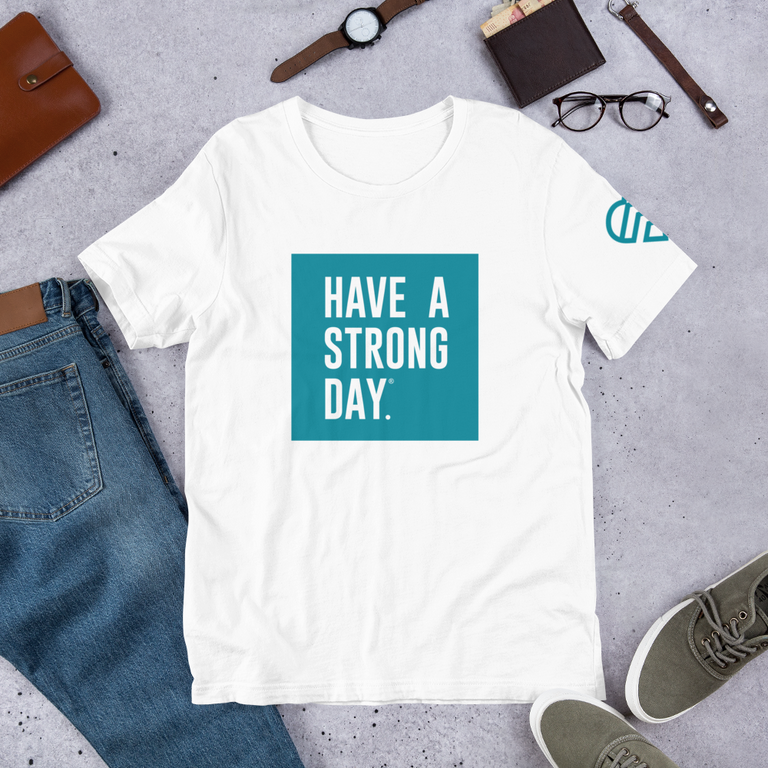HAVE A STRONG DAY. | MENTAL STRENGTH SHIRT (WHITE)-MENTAL HEALTH AWARENESS, ANXIETY, DEPRESSION - HAVE A STRONG DAY.