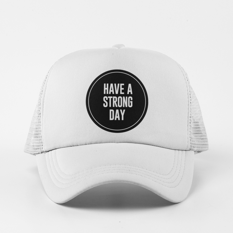 HAVE A STRONG DAY | MID-CROWN TRUCKER (WHITE) - MENTAL HEALTH AWARENESS, ANXIETY, DEPRESSION,
