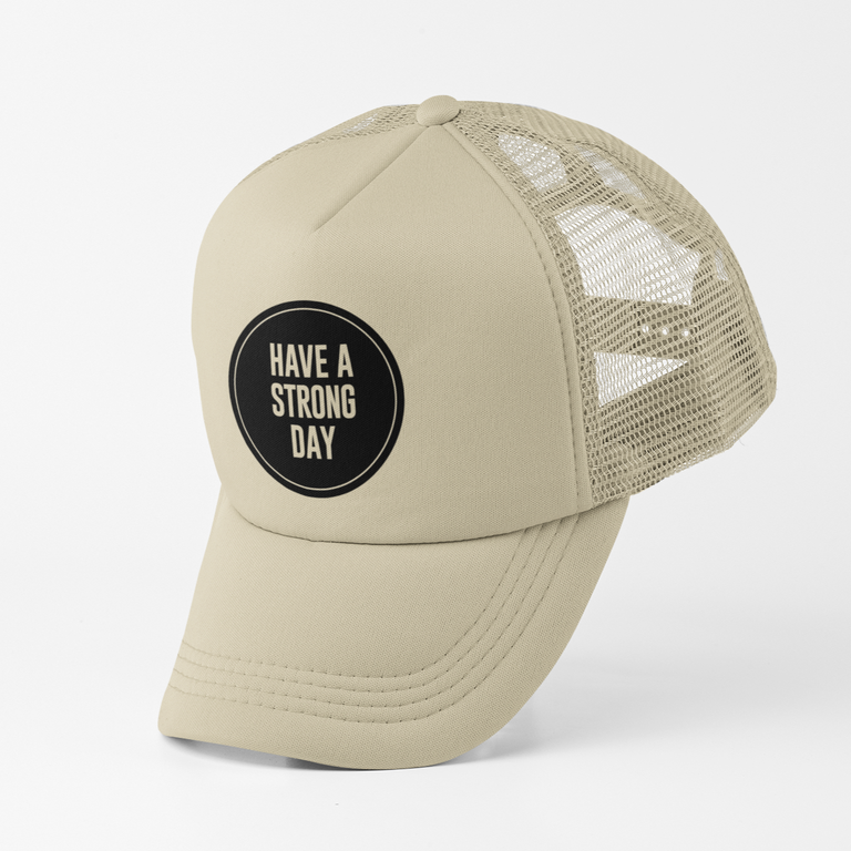HAVE A STRONG DAY | MID-CROWN TRUCKER (KHAKI) - MENTAL HEALTH AWARENESS, ANXIETY, DEPRESSION,
