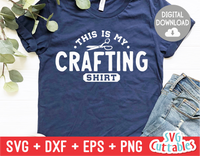 This Is My Crafting Shirt | Crafting SVG Cut File