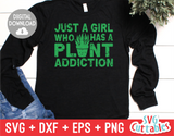 Just A Girl Who Has A Plant Addiction | Gardening SVG