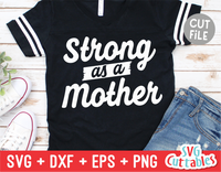 Strong as a Mother | Mother's Day SVG Cut File
