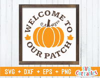 Welcome to Our Patch | Autumn | Fall Cut File