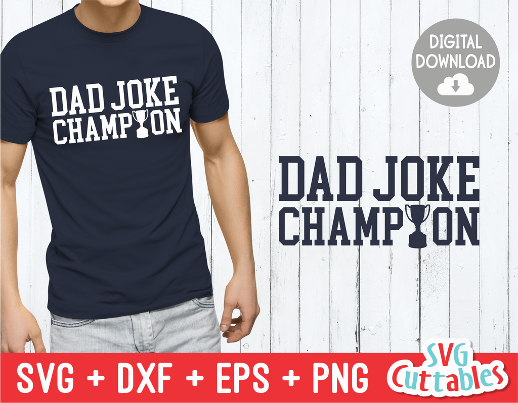 Dad Joke Champion | Father's Day | SVG Cut File