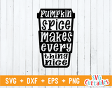 Pumpkin Spice Makes Everything Nice | Fall Cut File