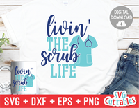 Livin' the Scrub Life | SVG Cut File