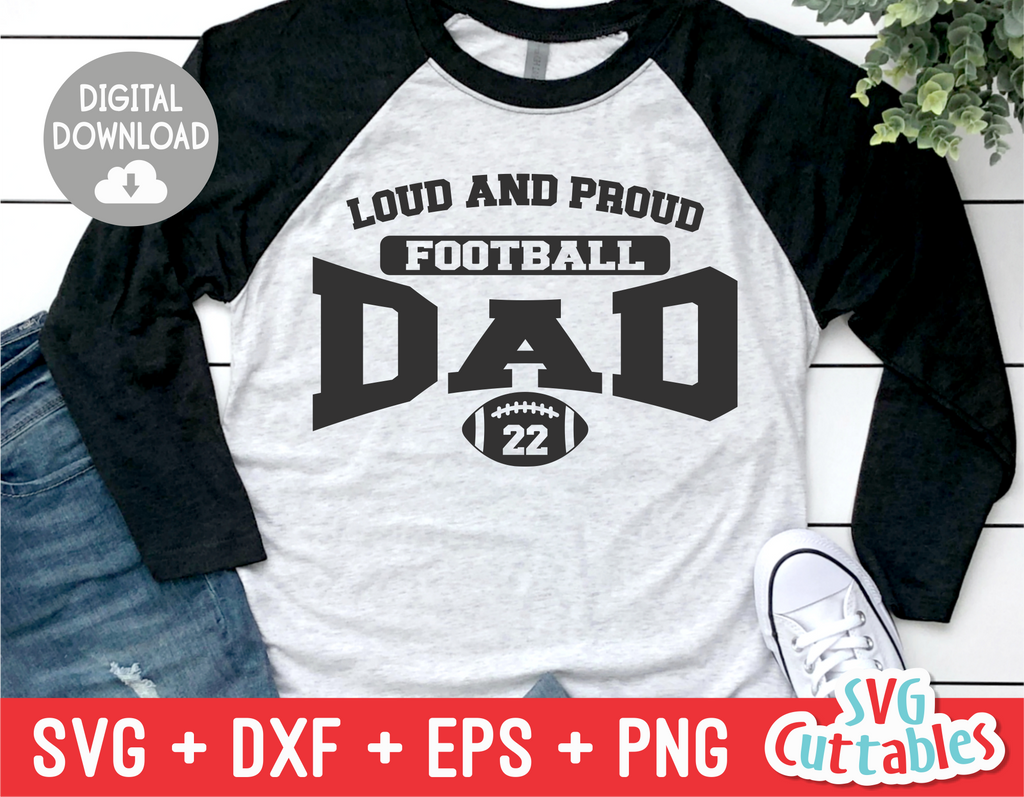 Loud And Proud Football Dad  | Football Cut File